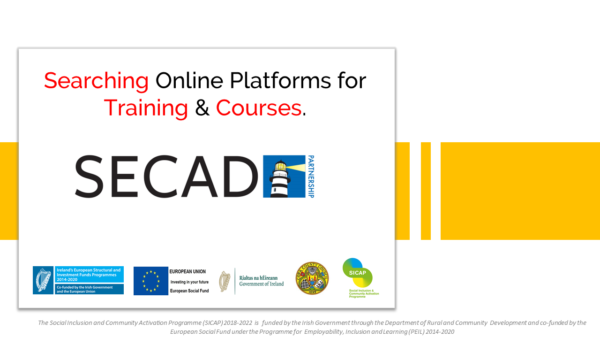 Searching Online Platforms for Training and Courses   https://training.secad.ie   SECAD Training Portal